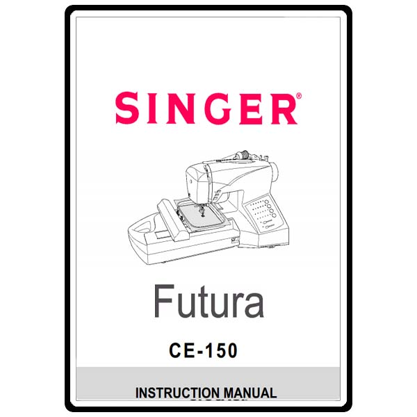 Instruction Manual, Singer Futura CE-150 : Sewing Parts Online