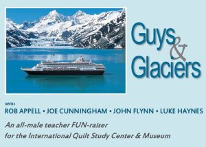Guys and Glaciers Quilting Cruise