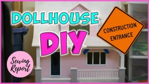 Sewing Report Dollhouse Pt 4 Building Big Pieces