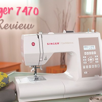 SINGER 7470 Review | Confidence Electronic Sewing Machine