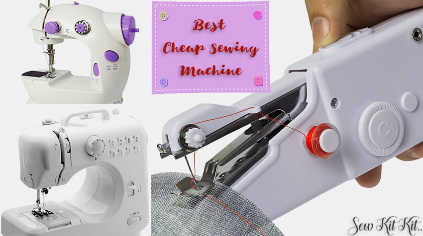 Remember These Things While Buying A Best Cheap Sewing Machine Sew Custom Where Can I Buy A Cheap Sewing Machine