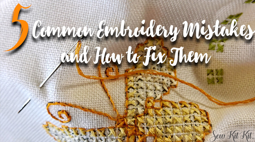 5 Common Embroidery Mistakes and How to Fix Them