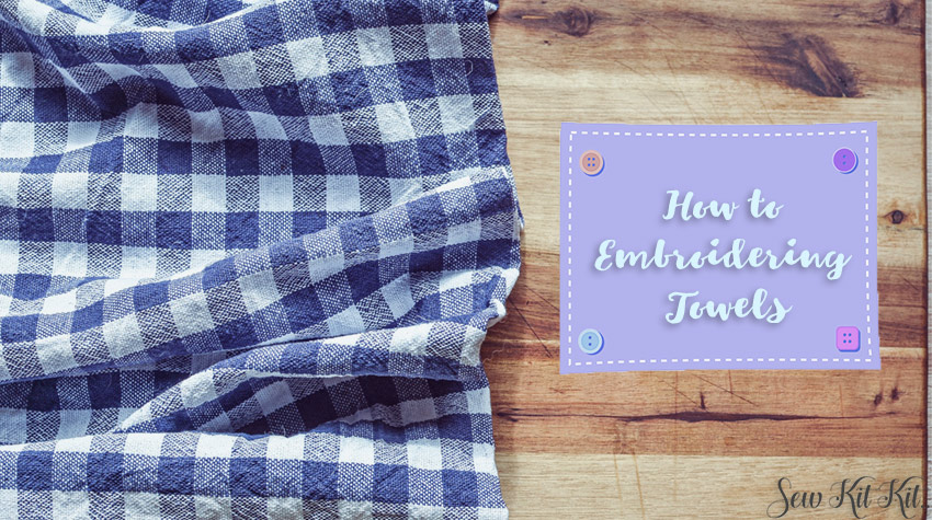How to Embroidering Towels