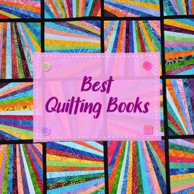 Best Quilting Books – Enhance Your Knowledge of Quilting