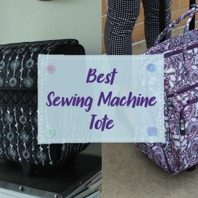 Best Sewing Machine Tote to Carry Your Sewing Machines