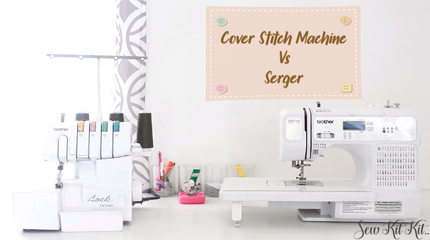 Cover Stitch Machine Vs Serger