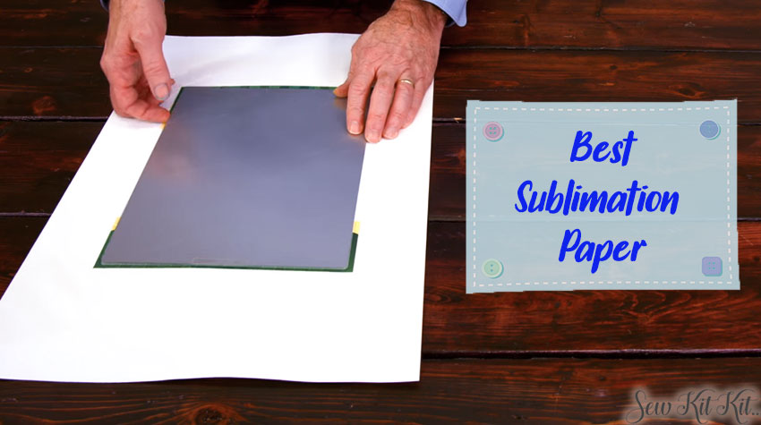 Best Sublimation Paper for the Best Result in Your Printing