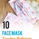 10 Face Mask Sewing Patterns And Tutorials Free Sew My Place
