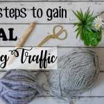 3 Easy Steps to Gain REAL Traffic on your Blog