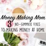 3 No-Gimmick Fixes to Making Money at Home