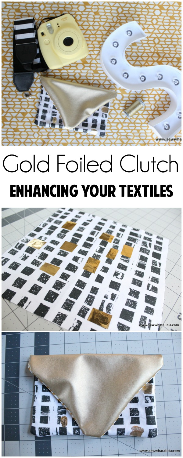 Gold Foiled Clutch - Enhancing Your Textiles | www.sewwhatalicia.com