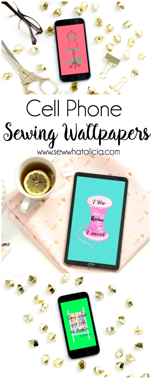 Sewing Wallpapers for your Phone: These fun wallpapers will let you share your love of sewing with anyone who sees your phone! Click through for three free phone wallpapers.   www.sewwhatalicia.com