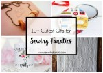 10+ Cutest Gifts for Sewing Fanatics