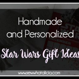 Personalized and Handmade Star Wars gift ideas: Support a small business this year by buying handmade gifts. I have put together some of my absolute favorite Star Wars gifts that you can get for the fan in your life! Click through for a full list. | www.sewwhatalicia.com