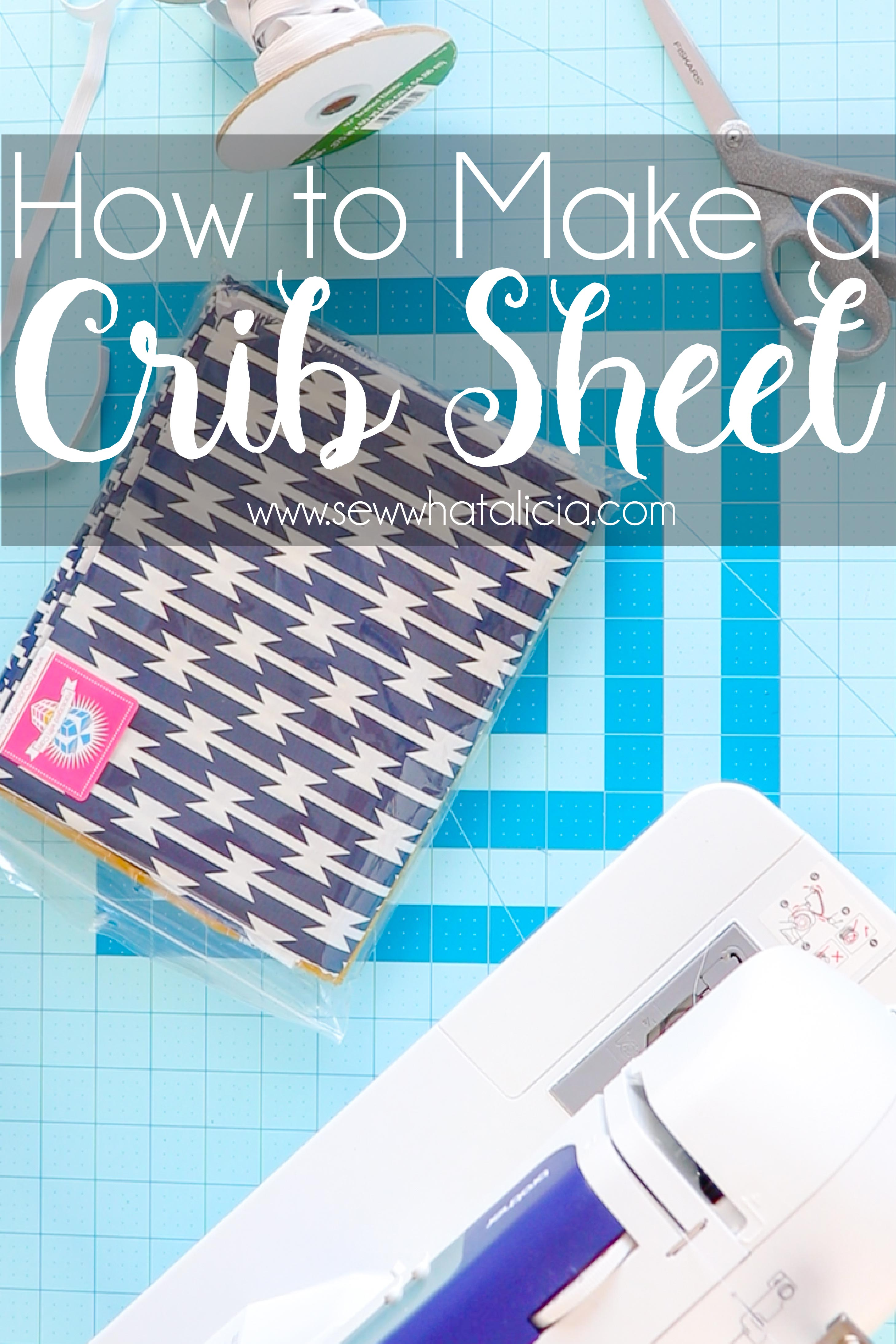 How To Make A Crib Sheet Sew What Alicia