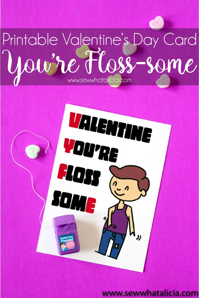 Printable Valentine's Day Card: You're floss some Valentine's day card printable. Come grab this free printable card! | www.sewwhatalicia.com
