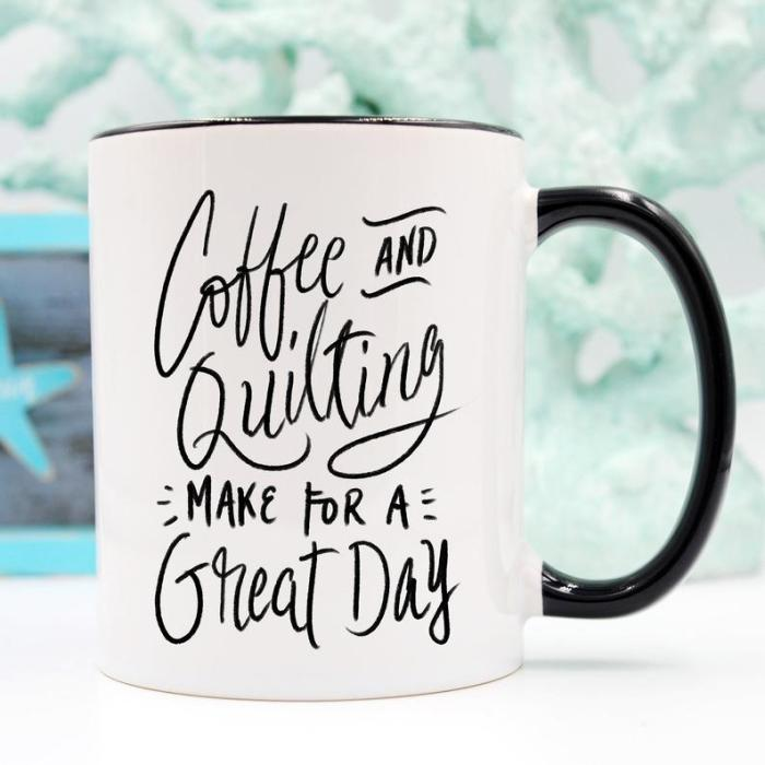 coffee and quilting make for a great day coffee mug