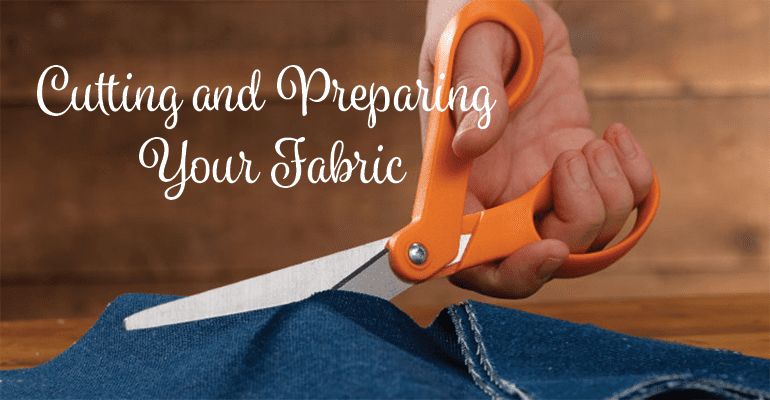 cutting-and-preparing-your-fabric