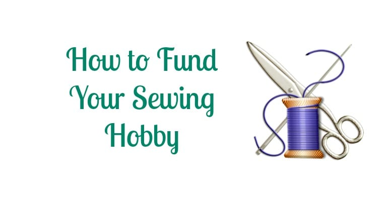How to Fund Your Sewing Hobby