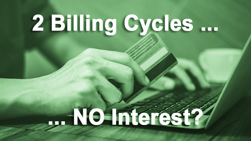 Do This And You Won't Be Charged Any Interest On Your Credit Card Purchase For 2 Billing Cycles