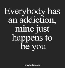 everybody has an addiction