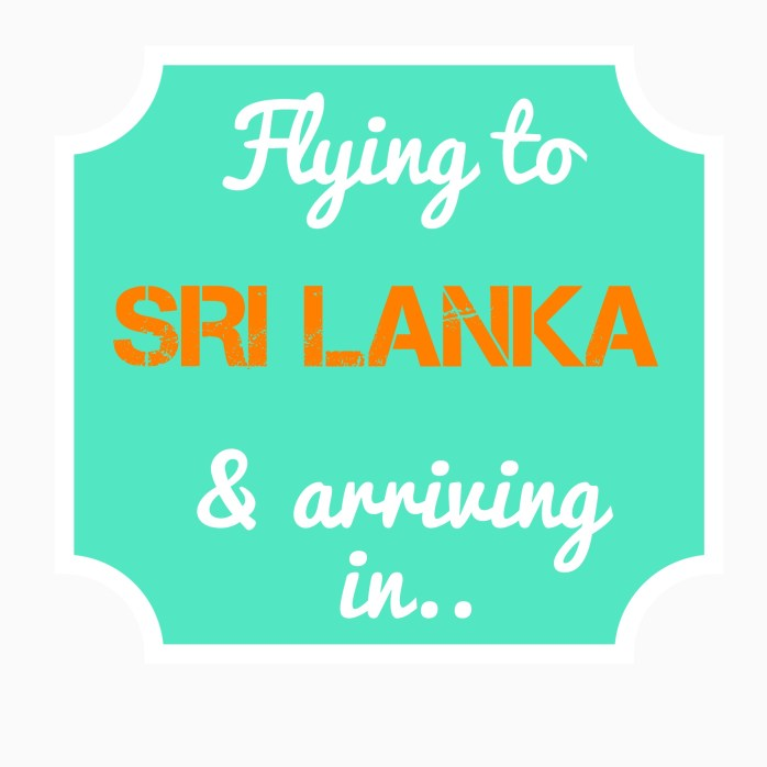 Flying to, and arriving in Sri Lanka