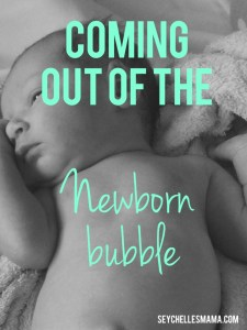 Coming out of the newborn bubble