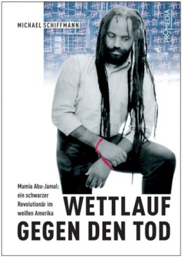"The title of Michael Schiffmann's book, written in German, translates to ""Race Against Death: Mumia Abu-Jamal, a Black Revolutionary in White America."" This is the cover."