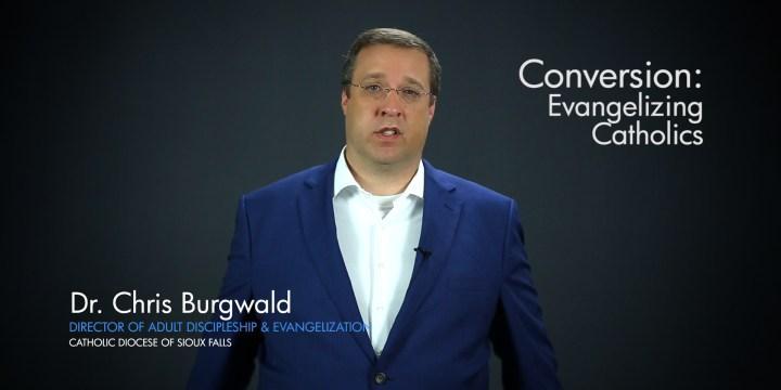 Conversion: Evangelizing Catholics