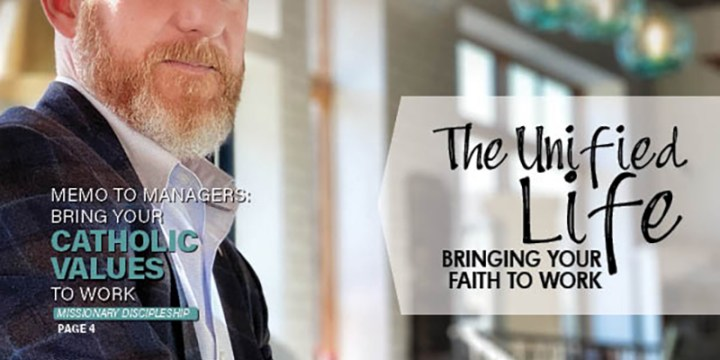July 2021 The Unified Life: Bringing your faith to work