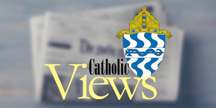 Catholic Views – February 19, 2017
