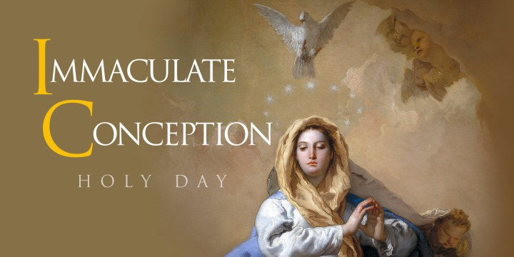 Feast Day of the Immaculate Conception – December 8th