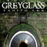 Greyglass by Tanith Lee(book review).