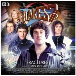 Blake's 7 – The Classic Audio Adventures: 1.1: Fractures by Justin Richards (CD review).