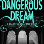 Dangerous Dream by Kami Garcia & Margaret Stohl (ebook review).