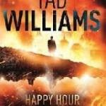Happy Hour In Hell (Book 2 in the Bobby Dollar trilogy) by Tad Williams (book review).