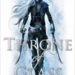 Throne Of Glass (book 1) by Sarah J Maas (book review).