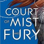 A Court Of Mist And Fury (A Court Of Thorns And Roses book 2) by Sarah J Maas (book review).
