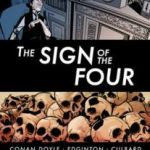 The Sign Of The Four: adapted from the original Arthur Conan Doyle, illustrated by I.N.J Culbard and text adapted by Ian Edginton (graphic novel review).
