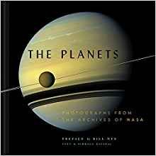 The Planets: Photographs from the Archives of NASA text by Nirmala Nataraj, photographs by NASA, preface by Bill Nye (Chronicle Books, £30)