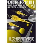 Quick-Kill And The Galactic Secret Service (Parts 1-3) by K.J. Heritage (ebook review).