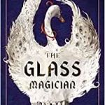 The Glass Magician by Caroline Stevermer (book review).