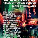 London Centric: Tales Of Future London edited by Ian Whates (book review).