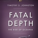 Fatal Depth (The Rise Of Oceania book 3) by Timothy S. Johnston (book review).