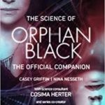 The Science Of Orphan Black: The Official Companion by Casey Griffin and Nina Nesseth (book review).