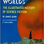 Alternate Worlds: The Illustrated History Of Science Fiction by James Gunn  (book review)
