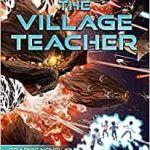 Cixin Liu's The Village Teacher: Graphic Novel by Cixin Liu and Zhang Xiaoyu (graphic novel review).