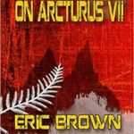 On Arcturus VI by Eric Brown  (book review)