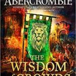 The Wisdom Of Crowds (The Age Of Madness book 3) by Joe Abercrombie (book review).