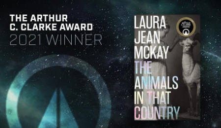 The Animals In that Country by Laura Jean McKay is the 35th Arthur C. Clarke Award winner (awards news).